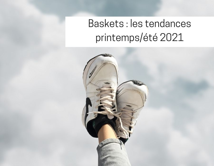 tendances baskets 2021